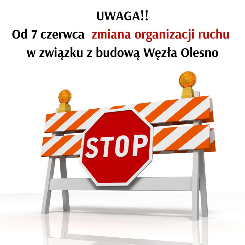 UWAGA – W związku z budową Węzła Olesno na trasie obwodnicy Olesna, od 7 czerwca wprowadzona zostanie zmiana organizacji ruchu!!.png